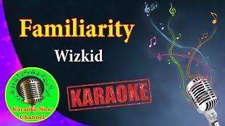 [Karaoke] Familiarity- Wizkid- Karaoke Now