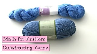 Math for Knitters - Substituting Yarns