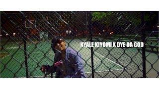 KYALE KIYOMI X SYE DA GOD BACK THEN DIR X ABUTTA492