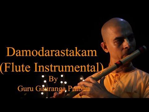 Damodarastakam (Flute Instrumental) By Guru Gauranga Prabhu