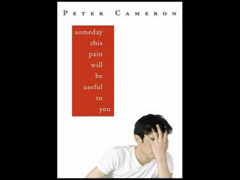 Peter Cameron on his book Someday This Pain Will Be Useful to You--Author Interview