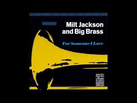 Milt Jackson & Big Brass -  For Someone I Love ( Full Album )