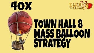 NEW TOWN HALL 8 (TH8) MASS BALLOON STRATEGY 2017 || CLASH OF CLANS