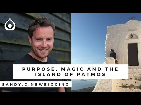 Purpose, Magic and the island of Patmos with Sandy C. Newbigging