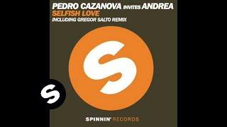 Pedro Cazanova Invites Andrea - Selfish Love (P. Carrilho & Nanau remix)
