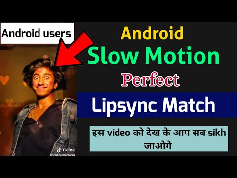 Perfect Slow Motion Lipsync Match In Android Phone | Akash Kahar |