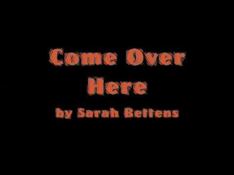 Come Over Here by Sarah Bettens Lyrics