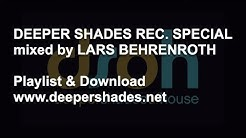 Deeper Shades Recordings Special Pt1 mixed by Lars Behrenroth