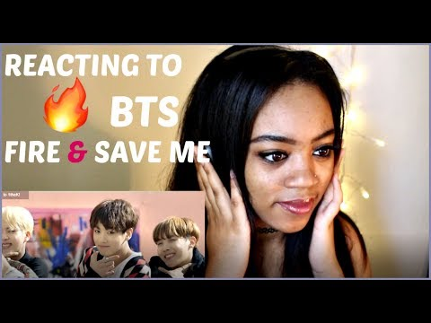 BTS FIRE & SAVE ME REACTION