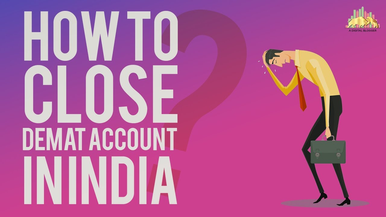 How To Close Demat Account Confusions Closing Forms Video