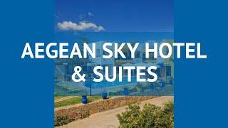 AEGEAN SKY HOTEL & SUITES 3* Крит - Ираклион – АЕГЕАН СКАЙ ХОТЕЛ ЭНД СУИТЕС 3* Крит - Ираклион обзор
