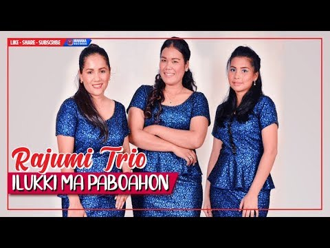 LAGU BATAK Rajumi Trio - Ilukki Ma Paboahon (Official Music Video)