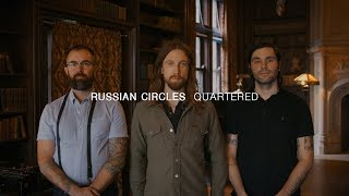 Russian Circles - Quartered | Audiotree Far Out