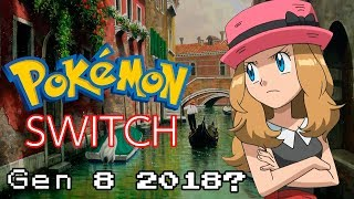 Pokemon Switch - Generation 8 coming in 2018?