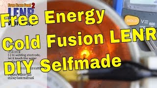 Free Energy Cold Fusion DIY Selfmade At Home - LENR - Low Energy Nuclear Reactions