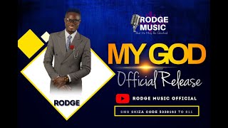 Rodge : My God [Official Muṡic Video] - SMS SKIZA 5328162 to 811