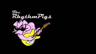 Rhythm Pigs - If You Don