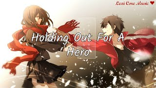 Nightcore - Holding Out For A Hero