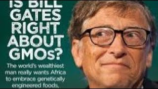 BILL GATES GMO FOODS AND VACCINATIONS