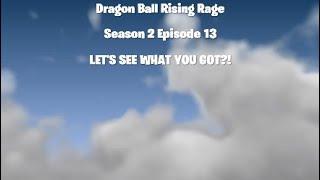 DBRR Season 2 Episode 13: LET'S SEE WHAT YOU GOT!