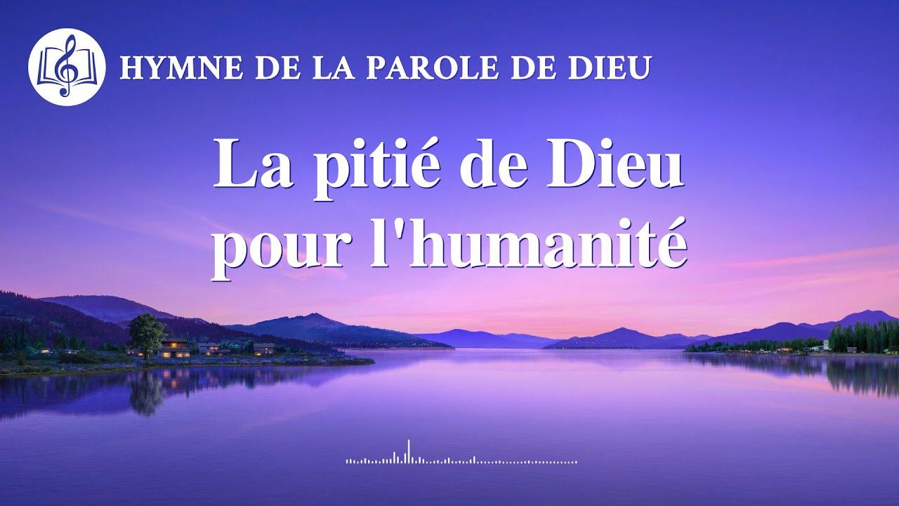 Musique chrétienne en français « La pitié de Dieu pour l'humanité »