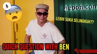 Quick Question With Ben Sihombing