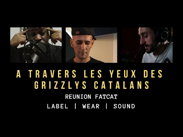 Episode 5 REUNION FATCATLAND - A TRAVERS LES YEUX DES GRIZZLYS CATALANS