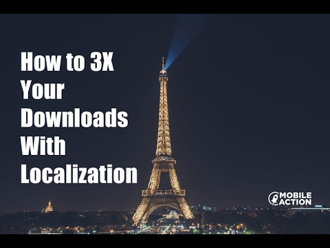 How to 3X Your App Downloads with Localization - App Store Optimization Webinar