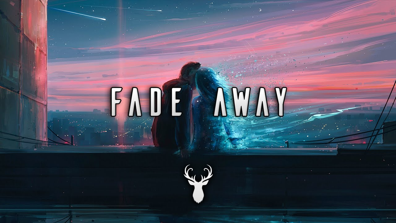 Fade Away Chill Mix Youtube
