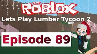 Roblox - Lets Play Lumber Tycoon 2 - Ep 89