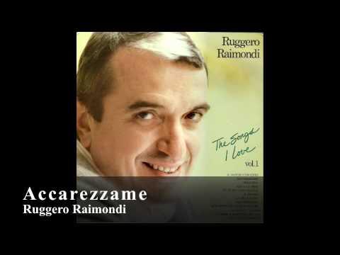 Ruggero Raimondi-Accarezzame