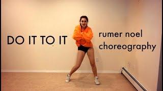 'Do It To It' -Cherish (Rumer Noel Choreography)