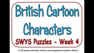 Say What You See - Week 4 - British Cartoon Characters