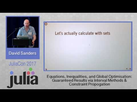 JuliaCon 2017 | Equations, inequalities and global optimisation | David P. Sanders