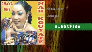 Nah Kouyate - Gnana gny