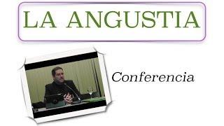 Conferencia sobre LA ANGUSTIA