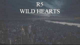 R5 - Wild Hearts (Lyrics)