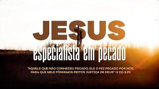 Jesus, especialista em pecado | Pr. Hilder Stutz