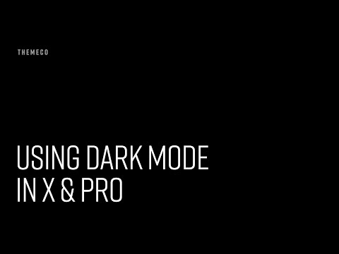 Using Dark Mode in X and Pro