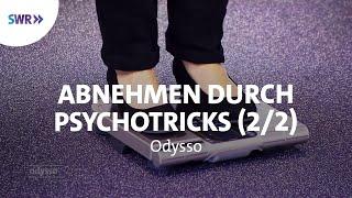 Psychotricks, die beim Abnehmen helfen (Teil 2/2)   Odysso - Wissen im SWR