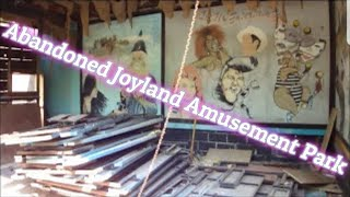 Joyland Amusement Park Abandoned