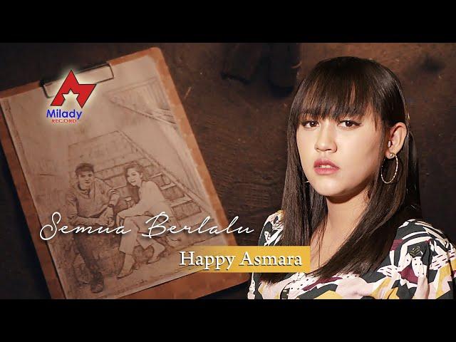 Happy Asmara - Semua Berlalu [OFFICIAL]