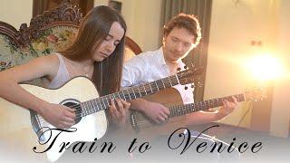 Train To Venice - Julia & Julius (Original) Guitar Duo