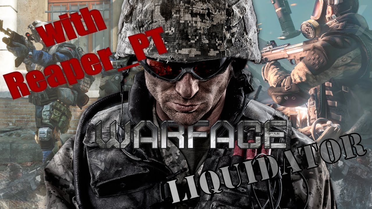 Download Warface - LIQUIDATOR with my friend Reaper_PT