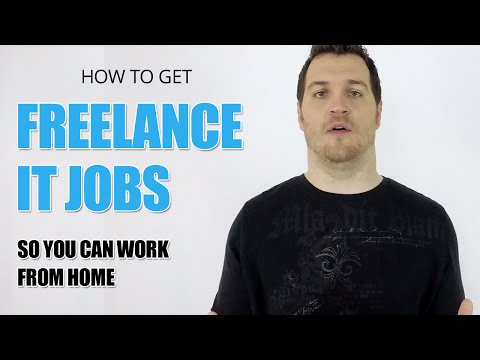 How to Get Freelance IT Jobs So You Can Work From Home