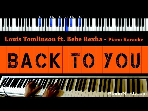 Louis Tomlinson ft. Bebe Rexha - Back To You - Piano Karaoke / Sing Along / Cover with Lyrics