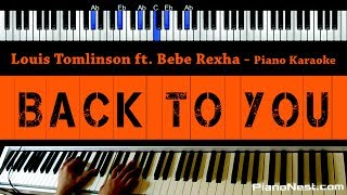 Louis Tomlinson ft. Bebe Rexha - Back To You - Piano Karaoke / Sing Along / Cover with Lyrics