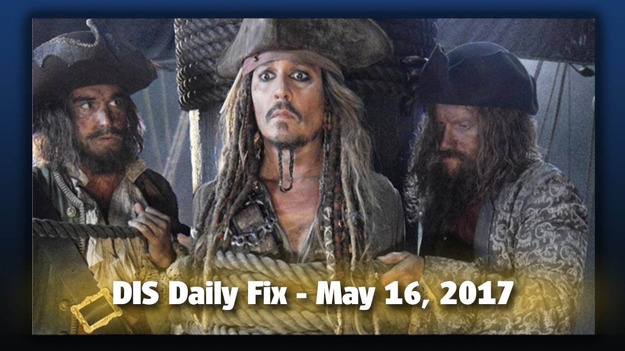 dis-daily-fix-your-disney-news-for-05-16-17