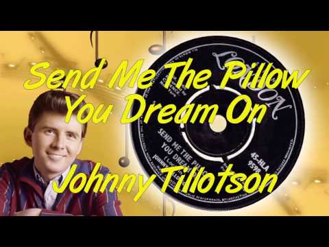 Johnny Tillotson  -  Send Me The Pillow You Dream On