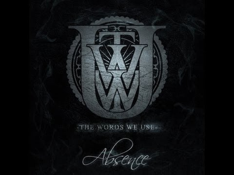The Words We Use - Absence (Single 2013)